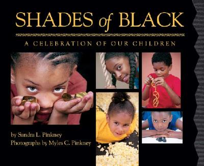Shades of Black: A Celebration of Our Children - Pinkney, Sandra L