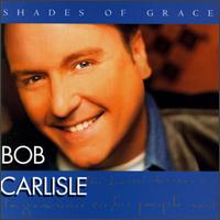Shades of Grace - Bob Carlisle
