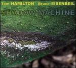 Shadow Machine