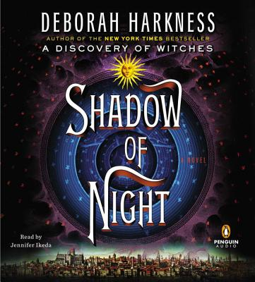 Shadow of Night - Harkness, Deborah E, and Ikeda, Jennifer (Read by)