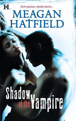 Shadow of the Vampire - Hatfield, Meagan