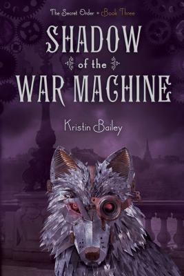 Shadow of the War Machine - Bailey, Kristin