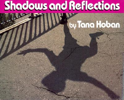 Shadows and Reflections -