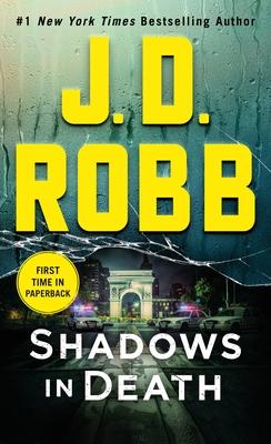 Shadows in Death: An Eve Dallas Novel - Robb, J D