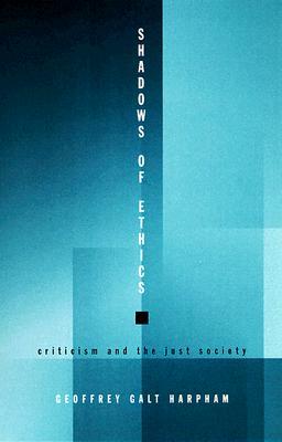 Shadows of Ethics-PB - Harpham, Geoffrey Galt