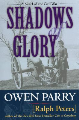 Shadows of Glory - Parry, Owen, and Peters, Ralph