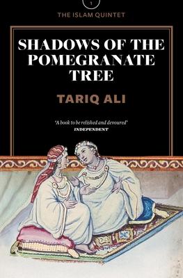 Shadows of the Pomegranate Tree - Ali, Tariq