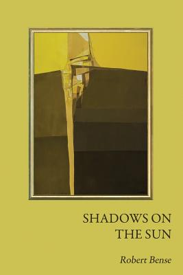 Shadows on the Sun - Bense, Robert