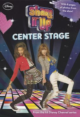 Shake It Up Center Stage - Nathan, Sarah, and Disney Book Group