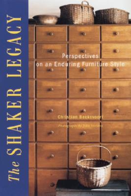 Shaker Legacy - Becksvoort, Christian, and Sheldon, John (Photographer)