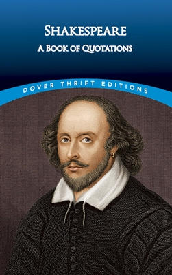 Shakespeare: A Book of Quotations - Shakespeare, William