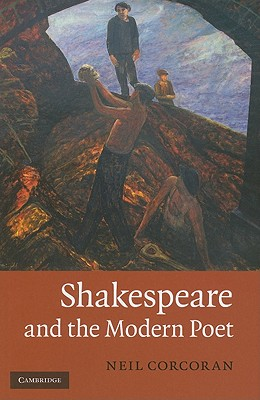 Shakespeare and the Modern Poet - Corcoran, Neil