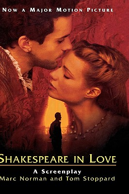 Shakespeare in Love: A Screenplay - Norman, Marc, and Stoppard, Tom