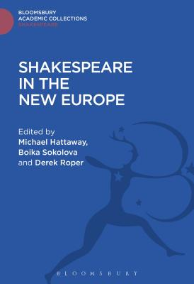Shakespeare in the New Europe - Sokolova, Boika (Editor), and Roper, Derek (Editor), and Hattaway, Michael (Editor)
