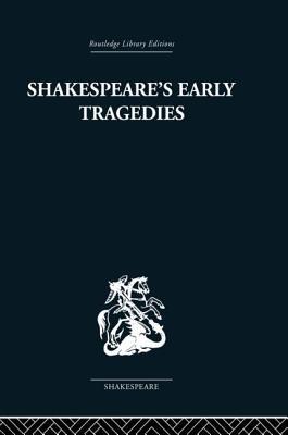 Shakespeare's Early Tragedies - Brooke, Nicholas