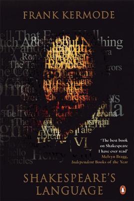 Shakespeares Language - Kermode, Frank, Professor
