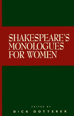Shakespeare's Monologues for Women - Dotterer, Dick (Editor), and Shakespeare, William
