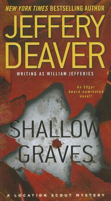 Shallow Graves - Deaver, Jeffery, and Jefferies, William