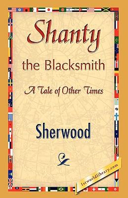 Shanty the Blacksmith - Sherwood