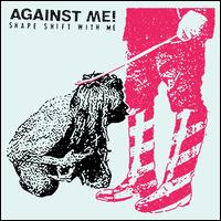 Shape Shift with Me - Against Me!