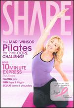 Shape: The Mari Winsor Pilates for Pink Core Challenge