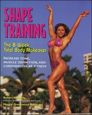 Shape Training - Kennedy, Robert, and Greenwood-Robinson, Maggie, PhD, PH D