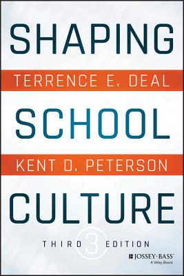 Shaping School Culture - Deal, Terrence E, Dr., and Peterson, Kent D
