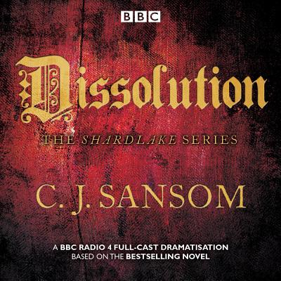 Shardlake: Dissolution: BBC Radio 4 Full-Cast Dramatisation - Sansom, C. J., and Full Cast (Read by), and Watkins, Jason (Read by)