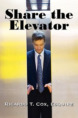Share the Elevator - Cox, Esquire Ricardo T