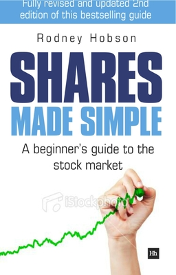 Shares Made Simple: A beginner's guide to the stock market - Hobson, Rodney