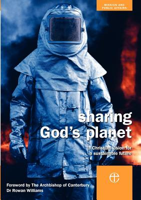 Sharing God's Planet: A Christian Vision for a Sustainable Future - Foster, Claire