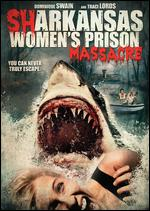 Sharkansas Women's Prison Massacre - Jim Wynorski