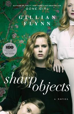 Sharp Objects (Movie Tie-In) - Flynn, Gillian