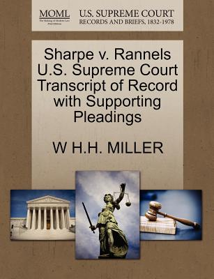 Sharpe V. Rannels U.S. Supreme Court Transcript of Record with Supporting Pleadings - Miller, W H H