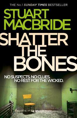 Shatter the Bones - MacBride, Stuart