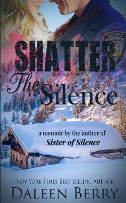 Shatter the Silence - Berry, Daleen