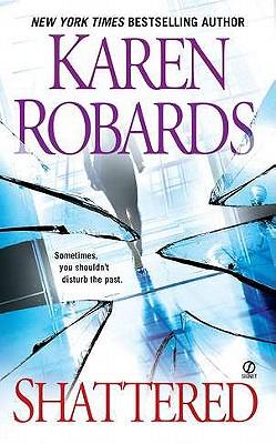 Shattered - Robards, Karen