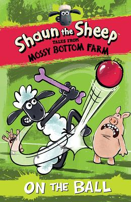 Shaun the Sheep: On the Ball - Howard, Martin, Dr.