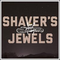 Shaver's Jewels: The Best of Shaver - Shaver