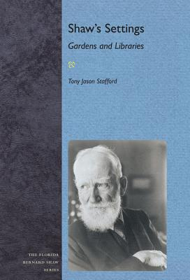 Shaw's Settings: Gardens and Libraries - Stafford, Tony Jason