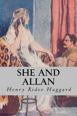 She and Allan - Haggard, Henry Rider, and Montoto, Natalie (Editor)