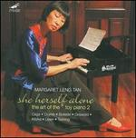 She Herself Alone: The Art of the Toy Piano, Vol. 2