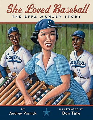 She Loved Baseball: The Effa Manley Story - Vernick, Audrey