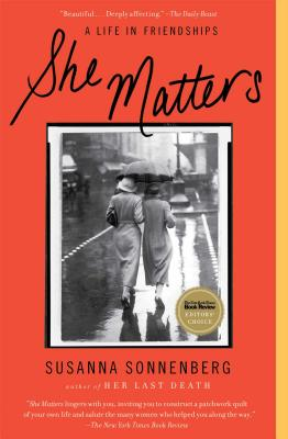 She Matters: A Life in Friendships - Sonnenberg, Susanna