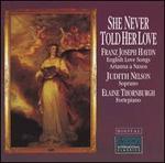 She Never Told Her Love: Franz Joseph Haydn - English Love Songs