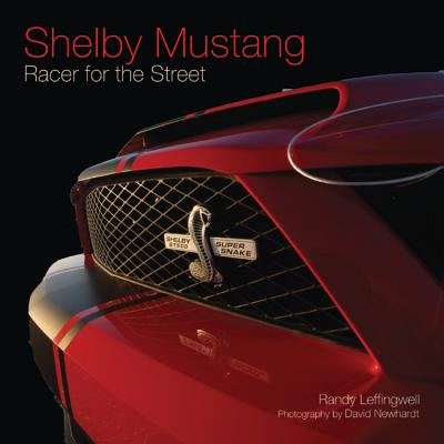 Shelby Mustang: Racer for the Street - Leffingwell, Randy