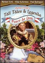 Shelley Duvall's Tall Tales and Legends: Ponce de Leon