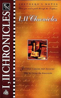 Shepherd's Notes: I & II Chronicles - Corduan, Winfried, Dr., PH.D.