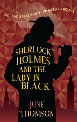 Sherlock Holmes and the Lady in Black - Thomson, June