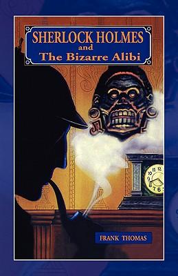 Sherlock Holmes: Bizarre Alibi - Thomas, Frank
